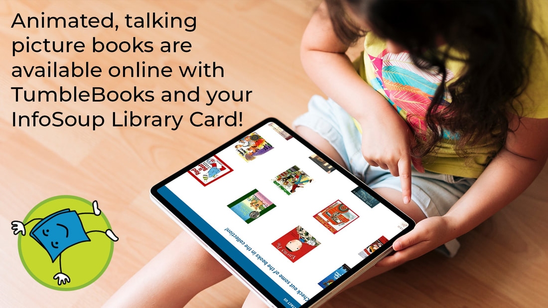 Animated, talking picture books are available online with TumbleBooks and your InfoSoup Library Card!